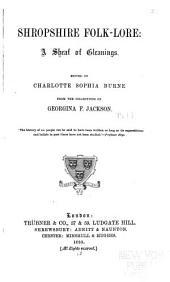 Shropshire Folk-lore: A Sheat of Gleanings. I-III