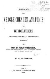 Lehrbuch der vergleichenden anatomie der wirbelthiere: auf grundlage der entwicklungsgeschichte, Band 2