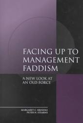 Facing Up to Management Faddism: A New Look at an Old Force