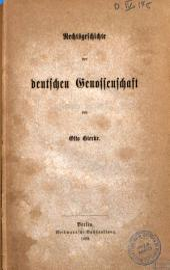 Das deutsche Genossenschaftsrecht: Rechtsgeschichte der deutschen Genossenschaft