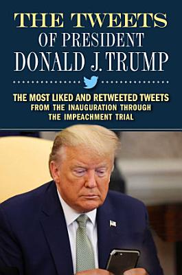 The Tweets of President Donald J  Trump