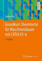 Grundkurs Sheetmetal für Maschinenbauer mit CATIA: Bände 5-6, Ausgabe 2