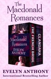 The Macdonald Romances: The French Bride and Clandara