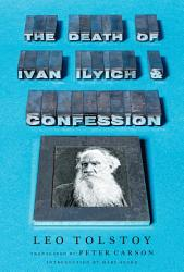 The Death Of Ivan Ilyich And Confession Book PDF