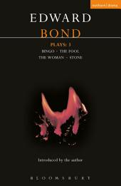 Bond Plays: 3: Bingo; The Fool; The Woman; Stone