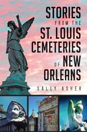 Stories from the St. Louis Cemeteries of New Orleans
