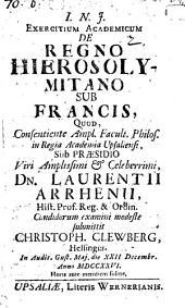 Exercitium acad. de regno Hierosolymitano sub Francis