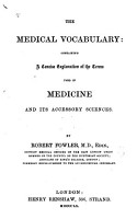 The Medical Vocabulary  Containing a Concise Explanation of the Terms Used in Medicine and Its Accessory Sciences PDF