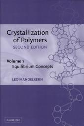 Crystallization of Polymers: Volume 1, Equilibrium Concepts: Edition 2