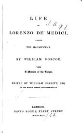 """Life of Lorenzo De'Medici, Called the Magnificent: With a Memoir of the Author. Ed. by William Hazlitt, Esqu. [Nebst: Xerokopierte Ausschnitte Aus D. """"Times"""" Vom 12./13. Febr. 1846, Das Umstrittene Copyright Dieser Ausg. Betreffend.]"""