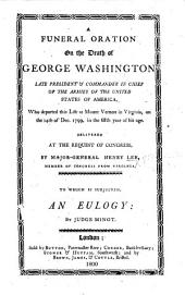 Funeral Oration on the death of Gen. Washington, delivered at the request of Congress 26 Dec. 1799