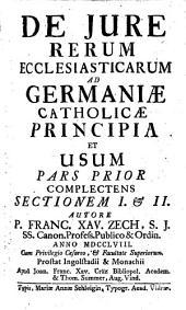 De jure rerum ecclesiasticarum ad Germaniae catholicae principia et usum: Volume 1