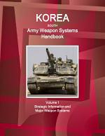 Korea South Army Weapon Systems Handbook Volume 1 Strategic Information and Major Weapon Systems