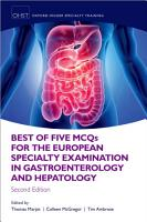 Best of Five MCQS for the European Specialty Examination in Gastroenterology and Hepatology PDF