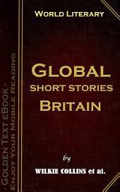 Global short stories - Britain: World Literary