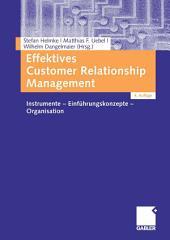 Effektives Customer Relationship Management: Instrumente - Einführungskonzepte - Organisation, Ausgabe 4