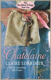 The Chatelaine: Rochford Trilogy:, Book 1