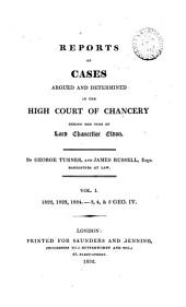 Reports of Cases Argued and Determined in the High Court of Chancery: During the Time of Lord Chancellor Eldon