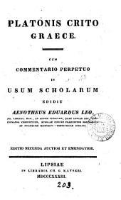 Platonis Crito Graece, cum comm. perpetuo ed. A. E. Leo