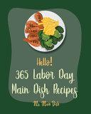 Hello! 365 Labor Day Main Dish Recipes