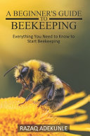 A Beginner s Guide to Beekeeping PDF
