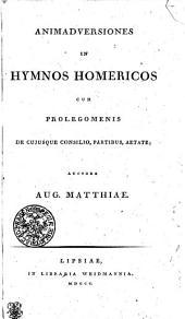 Animadversiones In Hymnos Homericos: Cum Prolegomenis De Cujusque Consilio, Partibus, Aetate