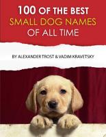 100 of the Best Small Dog Names of All Time PDF