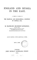 England and Russia in the East  a ser  of papers on the political and geographical condition of central Asia PDF