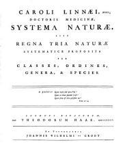Systema naturae; sive, Regna tria naturae: systematice proposita per classes, ordines, genera & species