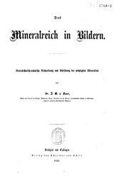 Das Mineralreich in Bildern: naturhistorisch-technische Beschreibung und Abbildung der wichtigsten Mineralien