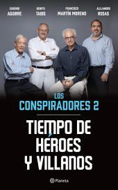 Tiempo de héroes y villanos: Los conspiradores 2