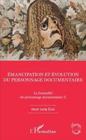 Emancipation et évolution du personnage documentaire: La liminalité du personnage documentaire II