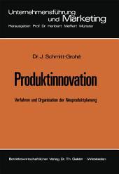Produktinnovation: Verfahren und Organisation der Neuproduktplanung