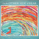 On the Other Side of Fear