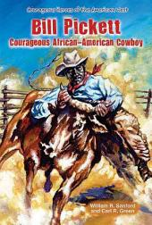 Bill Pickett: Courageous African-American Cowboy