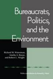 Bureaucrats, Politics, and the Environment
