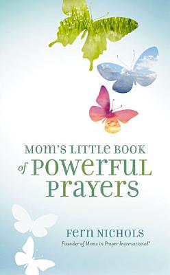 Mom s Little Book of Powerful Prayers