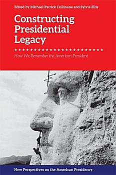 Constructing Presidential Legacy PDF