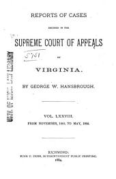 Cases Decided in the Supreme Court of Appeals of Virginia: Volume 78