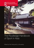 The Routledge Handbook of Sport in Asia PDF