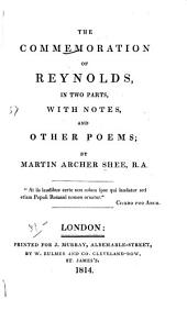 The commemoration of Reynolds: in two parts, with notes, and other poems