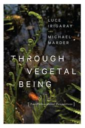 Through Vegetal Being: Two Philosophical Perspectives