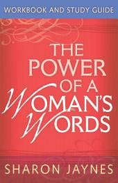 The Power of a Woman's Words Workbook and Study Guide