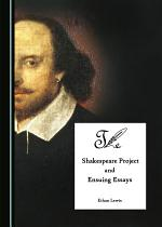 The Shakespeare Project and Ensuing Essays