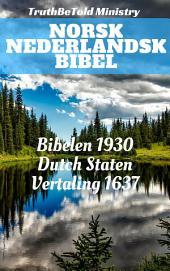 Norsk Nederlandsk Bibel: Bibelen 1930 - Dutch Staten Vertaling 1637