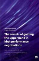 The Secrets of Gaining the Upper Hand in High Performance Negotiations PDF