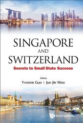 Singapore and Switzerland: Secrets to Small State Success