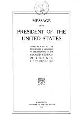 Message of the President of the United States Communicated to the Two Houses of Congress at the Beginning of the Second Session of the Sixty-first Congress