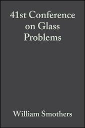 41st Conference on Glass Problems