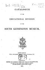 Catalogue of the Educational Division of the South Kensington Museum0